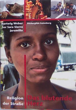 Hartwig-Eber+DAS-BLUTENDE-HERZ-RELIGION-DER-STRAßE-Straßenkinder-in-Kolumbien-gebunden-mit